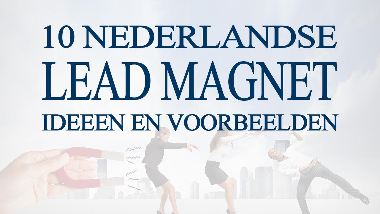 10 Nederlandse Lead Magnet Ideeën en Voorbeelden