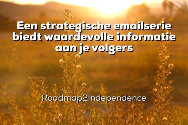 Een strategische emailserie biedt waardevolle informatie aan je volgers