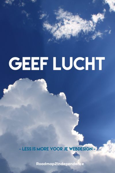 Geef lucht - less is more voor je webdesign
