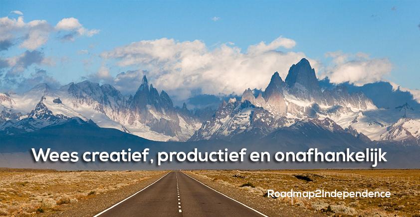 Wees Creatief, Productief en word Onafhankelijk