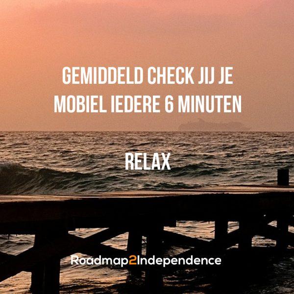 Gemiddeld check jij je mobiel iedere 6 minuten - Relax