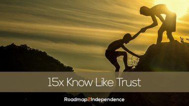 15x Know Like Trust