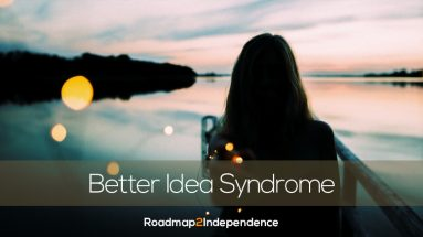 Better Idea Syndrome
