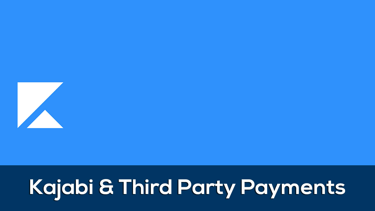 Integrate Kajabi with third party payment systems